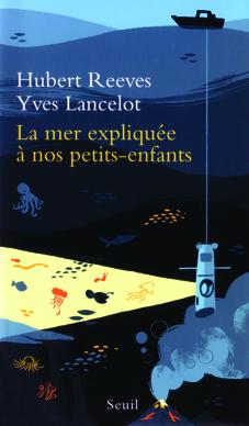 Couverture du livre La Mer Expliquée à nos petits enfants par Hubert Reeves sur Auxarts.fr